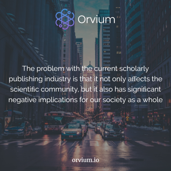 How Orvium will solve the current problems in scholarly publishing and disrupt the industry (I/II)